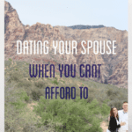 Dating Your Spouse When You Can't Afford To