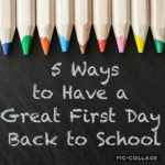5 Ways to Have a Great First Day Back to School