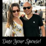 I've got one piece of advice: Date Your Spouse.