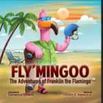 Book Review – Fly'Mingoo: Adventures of Franklin the Flamingo